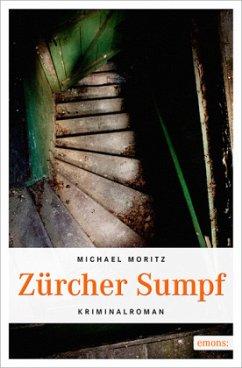 Zürcher Sumpf - Moritz, Michael