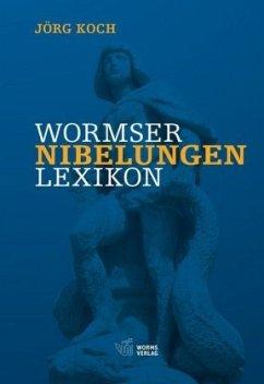 Wormser Nibelungen Lexikon - Koch, Jörg