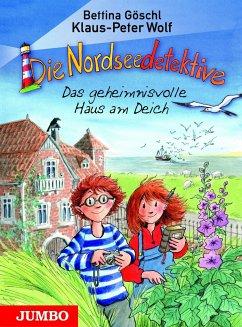 Das geheimnisvolle Haus am Deich / Die Nordseedetektive Bd.1 - Göschl, Bettina; Wolf, Klaus-Peter