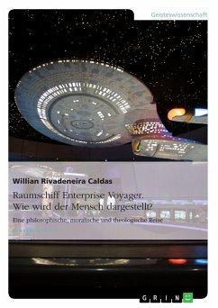 Raumschiff Enterprise Voyager. Wie wird der Mensch dargestellt? (eBook, PDF)