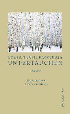 Untertauchen - Tschukowskaja, Lydia