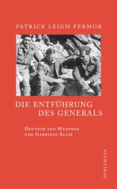 Die Entführung des Generals - Fermor, Patrick Leigh