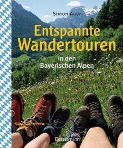 Entspannte Wandertouren in den Bayerischen Alpen - Auer, Simon