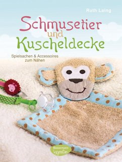 Schmusetier und Kuscheldecke - Laing, Ruth