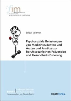 Psychosoziale Belastungen von Medizinstudenten und Ärzten und Ansätze zur berufsspezifischen Prävention und Gesundheitsförderung - Voltmer, Edgar