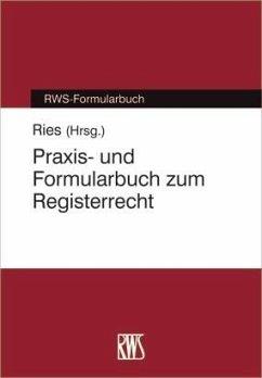 Praxi- und Formularbuch zum Registerrecht (eBook, ePUB) - Ries, Peter