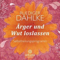 Ärger und Wut loslassen (1 Audio-CD) - Dahlke, Ruediger