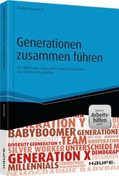 Generationen zusammen führen - inkl. Arbeitshil...