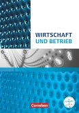 Wirtschafts- und Sozialkunde: Wirtschaft und Betrieb. Wirtschafts- und Betriebslehre Nordrhein-Westfalen