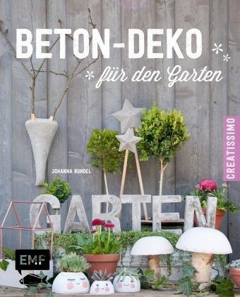 beton deko f r den garten von johanna rundel buch. Black Bedroom Furniture Sets. Home Design Ideas