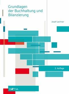 Grundlagen der Buchhaltung und Bilanzierung - Lechner, Josef