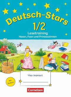 Deutsch-Stars 1./2. Schuljahr. Lesetraining Hexen, Feen und Prinzessinnen