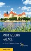Schloss Moritzburg und Fasanenschlösschen. Englische Ausgabe; .