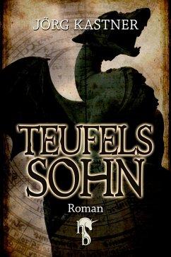 Teufelssohn (eBook, ePUB) - Kastner, Jörg