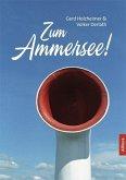 Zum Ammersee!