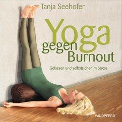 Yoga gegen Burnout - Seehofer, Tanja