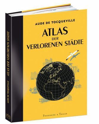 Atlas Der Verlorenen St 228 Dte Von Aude De Tocqueville Buch border=