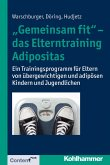 """Gemeinsam fit"" - das Elterntraining Adipositas (eBook, ePUB)"