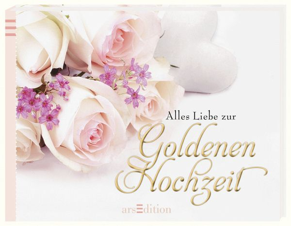 alles liebe zur goldenen hochzeit buch. Black Bedroom Furniture Sets. Home Design Ideas