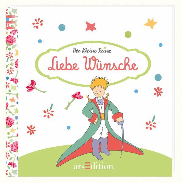 Der Kleine Prinz , Liebe Wünsche von Antoine de Saint ...