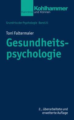 Gesundheitspsychologie - Faltermaier, Toni