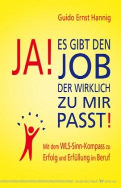 Ja! Es gibt den Job, der wirklich zu mir passt!