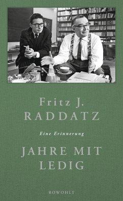 Jahre mit Ledig - Raddatz, Fritz J.