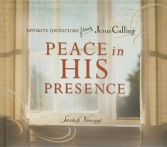 Peace in His Presence: Favorite Quotations from Jesus Calling - Young, Sarah