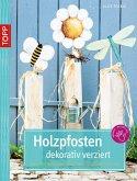 Holzpfosten dekorativ verziert (eBook, PDF)