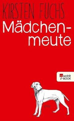 Mädchenmeute (eBook, ePUB) - Fuchs, Kirsten