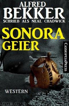 Alfred Bekker schrieb als Neal Chadwick: Sonora-Geier