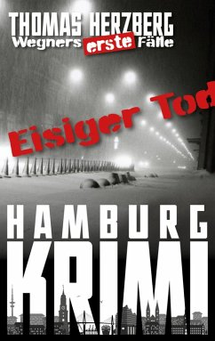 Eisiger Tod / Wegners erste Fälle Bd.1 (eBook, ePUB)