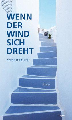 Wenn der Wind sich dreht - Pichler, Cornelia