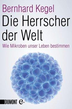 Die Herrscher der Welt (eBook, ePUB) - Kegel, Bernhard
