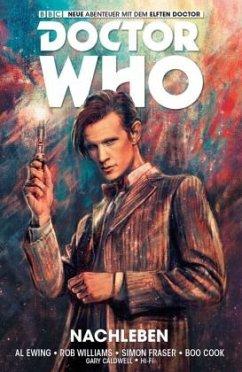 Nachleben / Doctor Who - Der elfte Doktor Bd.1 - Ewing, Al; Williams, Rob; Fraser, Simon