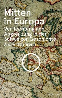 Mitten in Europa (eBook, ePUB) - Holenstein, André