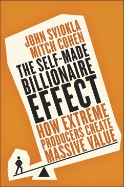 The Self-Made Billionaire Effect (eBook, ePUB) - Sviokla, John; Cohen, Mitch