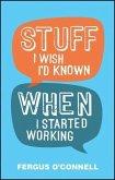 Stuff I Wish I'd Known When I Started Working (eBook, PDF)