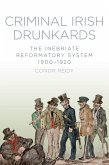 Criminal Irish Drunkards (eBook, ePUB)