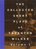 The Collected Short Plays of Thornton Wilder, Volume I (eBook, ePUB)