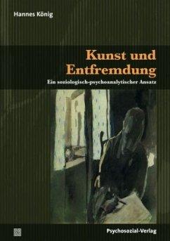 Kunst und Entfremdung - König, Hannes
