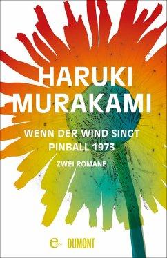 Wenn der Wind singt / Pinball 1973 (eBook, ePUB) - Murakami, Haruki