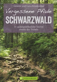 Vergessene Pfade Schwarzwald - Freudenthal, Annette; Freudenthal, Lars