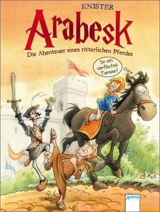 Buch-Reihe Arabesk - Die Abenteuer eines ritterlichen Pferdes