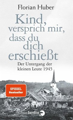 Kind, versprich mir, dass du dich erschießt (eBook, ePUB) - Huber, Florian