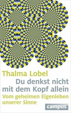 Du denkst nicht mit dem Kopf allein (eBook, ePUB) - Lobel, Thalma