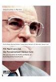 Mit Macht ans Ziel. Die Persönlichkeit Helmut Kohl: Wie sein Charakter die Politik und Wende zur Deutschen Einheit beeinflusste (eBook, PDF)