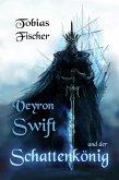 Veyron Swift und der Schattenkönig (eBook, ePUB)