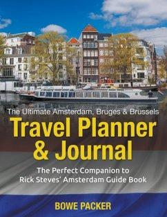The Ultimate Amsterdam, Bruges & Brussels Travel Planner & Journal
