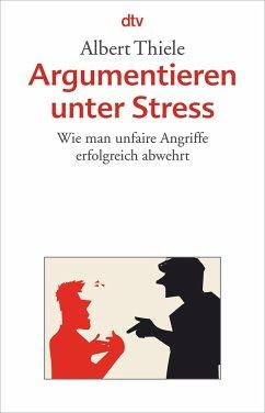 Argumentieren unter Stress - Thiele, Albert